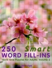 250 Smart Word Fill-Ins: 15x15 Grid Puzzles For Adults: Volume 2 Cover Image