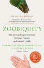 Zoobiquity: The Astonishing Connection Between Human and Animal Health Cover Image
