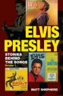 Elvis Presley: Stories Behind the Songs Cover Image
