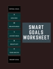 SMART Goals Worksheet: Template For Goals Achievements - 100 Pages, 100 Goals Cover Image