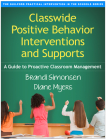 Classwide Positive Behavior Interventions and Supports: A Guide to Proactive Classroom Management (The Guilford Practical Intervention in the Schools Series                   ) Cover Image
