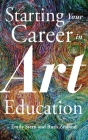 Starting Your Career in Art Education Cover Image