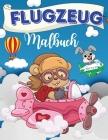 Flugzeug-Malbuch: Flugzeug Malbuch: Lustige Flugzeuge Bilder für Kinder und ToodlersI Jungen und Mädchen I Lovely I Einzigartige Designs Cover Image