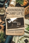Adirondack Camp Life: Reflections of a Lifelong Camper Cover Image