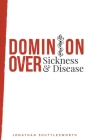 Dominion Over Sickness and Disease Cover Image