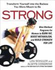 Strong: Nine Workout Programs for Women to Burn Fat, Boost Metabolism, and Build Strength for Life Cover Image