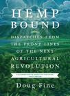 Hemp Bound: Dispatches from the Front Lines of the Next Agricultural Revolution Cover Image