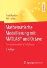 Mathematische Modellierung Mit Matlab(r) Und Octave: Eine Praxisorientierte Einführung Cover Image