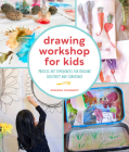Drawing Workshop for Kids: Process Art Experiences for Building Creativity and Confidence Cover Image