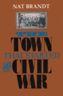 The Town That Started the Civil War Cover Image
