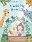 A Wild Day at the Zoo: Children's Picture Book Cover Image