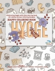 Hygge Happy coloring book: Embracing higgle with this coloring book for adults stress relieving designs Cover Image