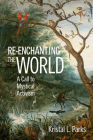 Re-Enchanting the World: A Call to Mystical Activism Cover Image