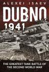 Dubno 1941: The Greatest Tank Battle of the Second World War Cover Image