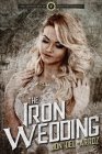 The Iron Wedding: Book Four of the Adventures of Baron Von Monocle Cover Image