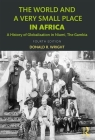 The World and a Very Small Place in Africa: A History of Globalization in Niumi, the Gambia Cover Image