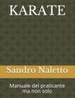 Karate Manuale del Praticante Ma Non Solo: Shorinji-Ryu Renshinkan Karate Do Cover Image
