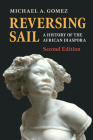 Reversing Sail: A History of the African Diaspora (Cambridge Studies on the African Diaspora) Cover Image