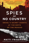 Spies of No Country: Israel's Secret Agents at the Birth of the Mossad Cover Image