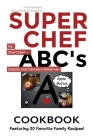Super Chef ABC's Cookbook: Learn The ABC's Based On Cooking Cover Image