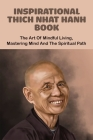 Inspirational Thich Nhat Hanh Book: The Art of Mindful Living, Mastering Mind and the Spiritual Path: Buddhist Prayers Cover Image