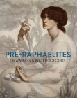 Pre-Raphaelite Drawings and Watercolours Cover Image