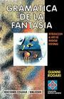 Gramatica de la Fantasia: Introduccion al Arte de Inventar Historias (Coleccion Nuevos Caminos) Cover Image