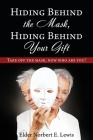 Hiding Behind the Mask, Hiding Behind Your Gift: Take off the mask, now who are you? Cover Image