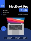 MacBook Pro Guide: The Ultimate Guide for MacBook Pro & macOS Cover Image