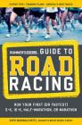 Runner's World Guide to Road Racing: Run Your First (or Fastest) 5-K, 10-K, Half-Marathon, or Marathon Cover Image