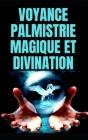 Voyance Palmistrie Magique Et Divination Cover Image