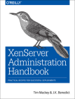 Xenserver Administration Handbook: Practical Recipes for Successful Deployments Cover Image