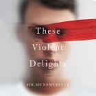 These Violent Delights Cover Image