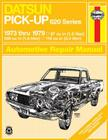 Datsun Pick-Up 620 Series 1973 thru 1979 (Haynes Manuals) Cover Image
