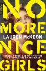 No More Nice Girls: Gender, Power, and Why It's Time to Stop Playing by the Rules Cover Image