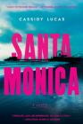 Santa Monica: A Novel Cover Image