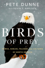Birds of Prey: Hawks, Eagles, Falcons, and Vultures of North America Cover Image