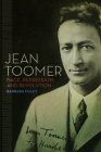 Jean Toomer: Race, Repression, and Revolution Cover Image