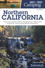 Best Tent Camping: Northern California: Your Car-Camping Guide to Scenic Beauty, the Sounds of Nature, and an Escape from Civilization Cover Image