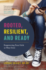 Rooted, Resilient, and Ready: Empowering Teen Girls as They Grow Cover Image