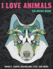 I Love Animals - Coloring Book - Donkey, Lemur, Chameleon, Lynx, and more Cover Image