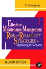 Effective Maintenance Management: Risk and Reliability Strategies for Optimizing Performance Cover Image