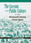 The Lyceum and Public Culture in the Nineteenth-Century United States (Rhetoric & Public Affairs) Cover Image