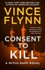 Consent to Kill: A Thriller (A Mitch Rapp Novel #8) Cover Image