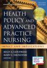 Health Policy and Advanced Practice Nursing: Impact and Implications Cover Image