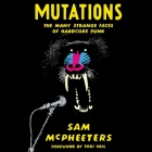 Mutations: The Many Strange Faces of Hardcore Punk Cover Image
