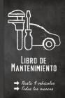Libro de Mantenimiento: Mantenimiento Preventivo y Reparaciones - 4 Vehículos - Seguimiento de mantenimiento y reparación de coches Cover Image