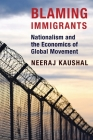 Blaming Immigrants: Nationalism and the Economics of Global Movement Cover Image