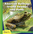 American Bullfrogs Invade Swamps and Ponds Cover Image