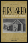 First the Seed: The Political Economy of Plant Biotechnology (Science and Technology in Society) Cover Image